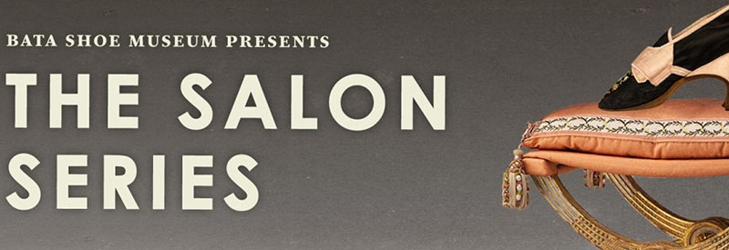 Salon Series at Bata Shoe Museum